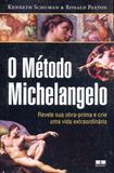 Método michelangelo, o - Bestseller