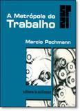 Metrópole do Trabalho, A - Brasiliense