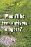 Meu Filho Tem Autismo, e Agora - M.books