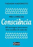Meu livro da consciência - 365 mensagens para nossas boas escolhas de cada dia