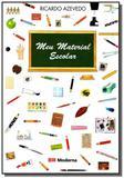 Meu material escolar                            01 - Moderna - paradidaticos