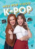 Meu Pop Virou K-Pop - Astral cultural