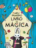 Meu primeiro livro de magica - Girassol