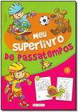 Meu Superlivro De Passatempos - 2 - Girassol 2 - filial