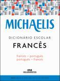 Michaelis Dicionário Escolar Francês - Francês-português - Português-francês - Melhoramentos