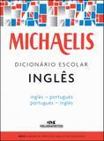 Michaelis Dicionário Escolar Inglês - Inglês-português - Português-inglês - Melhoramentos