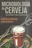 Microbiologia da Cerveja. do Básico Ao Avançado, O Guia Definitivo - Livraria da física