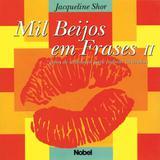 Mil Beijos Em Frases II-Gotas de Sabedoria - Nobel