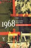 Mil Novecentos e Sessenta e Oito - a Paixão de uma Utopia - Fgv