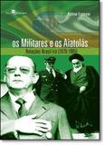 Militares e os Aiatolás, Os: Relações Brasil-irã (1979-1985) - Paco editorial