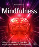 Mindfulness - 100 cartas com exercícios para a atenção plena e redução de estresse