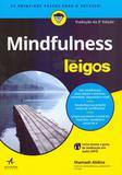 Mindfulness para Leigos - Alta books