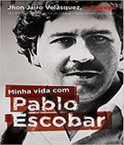 Minha Vida Com Pablo Escobar - Universo dos livros