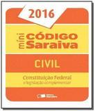 Mini codigo saraiva civil 2016: constituicao feder - Grupo somos