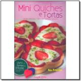Mini Quiches e Tortas -  Receitas Tradicionais - Cook lovers