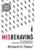 Misbehaving: A Construção da Economia Comportamental - Intrinseca