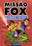 Missão Fox 01 - A Cobra Fujona - Fundamento