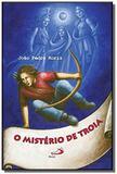 Misterio de troia, o - colecao mitologica - Paulus