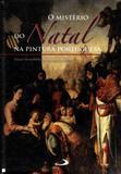 Mistério do natal na pintura portuguesa, o - Paulus - portugal