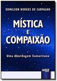 Mística e Compaixão - Uma Abordagem Samaritana - Jurua