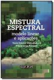 Mistura espectral - modelo linear e aplicacoes - Oficina de textos