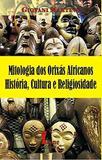 Mitologia dos Orixás Africanos. História, Cultura e Religiosidade - Ícone