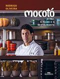 Mocotó - O Pai, o Filho e o Restaurante - Editora melhoramentos
