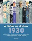 Moda da Decada, A - 1930 - Publifolha editora