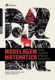 Modelagem matemática: - teoria, pesquisas e práticas pedagógicas