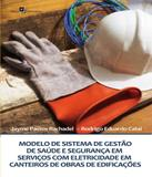 Modelo De Sistema De Gestao De Saude E Seguranca Em Servicos Com Eletricidade Em Canteiros De Obras - Paco editorial