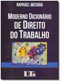 Moderno dicionario de direito do trabalho -01ed/19 - Ltr