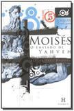 Moises, o enviado de yahveh - Heresis