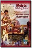 Moises - trilogia 2, o libertador de israel - Editora do conhecimento