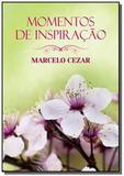 Momentos de inspiracao - marcelo cezar ( encaderna - Vida  consciencia