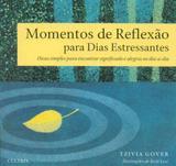 Momentos de Reflexão Para Dias Estressantes - Cultrix