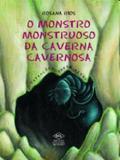 Monstro monstruoso da caverna cavernosa, o - Dcl - difusao