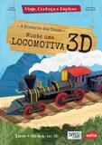 Monte uma locomotiva 3D : Viaje, conheça e explore