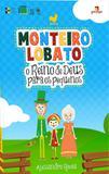 Monteiro lobato e o reino de deus para os pequenos - Garimpo editorial