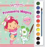 Moranguinho Baby: Primavera magica - Livro com aquarela - Ciranda cultural