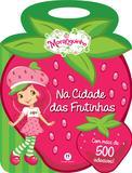 Moranguinho - Na cidade das frutinhas