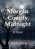 Morgan County Midnight - Our written lives, llc