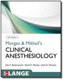 Morgan  mikhails clinical anesthesiology 5ed. - Mcgraw-hill, inc.