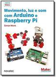Movimento, luz e som com arduino e raspberry pi - Novatec