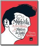 Mozipedia   a enciclopedia de morrissey dos smiths - Leya