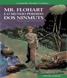 Mr. Flohart E O Mundo Perdido Dos Ninmuts - Editora do brasil