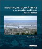 Mudancas Climaticas E Respostas Politicas Nas Cidades - Unicamp