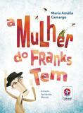 Mulher Do Franks Tem, A - Estrela cultural