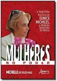 Mulheres no poder: a trajetória política de eunice michiles, a primeir - Appris editora