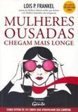 MULHERES OUSADAS CHEGAM MAIS LONGE - 12ª ED - Gente