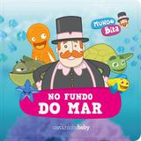 Mundo Bita - no Fundo do Mar - Carochinha baby